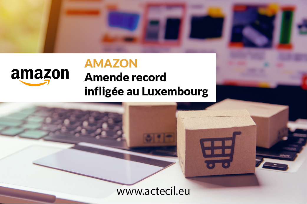 AMAZON : Amende record infligée au Luxembourg